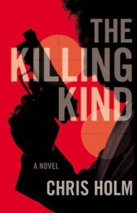 The Killing Kind by Chris Holm
